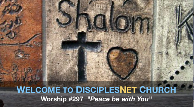 "DisciplesNet Worship #296, ""Peace Be With You"" (Spleth 04.03.2016)"