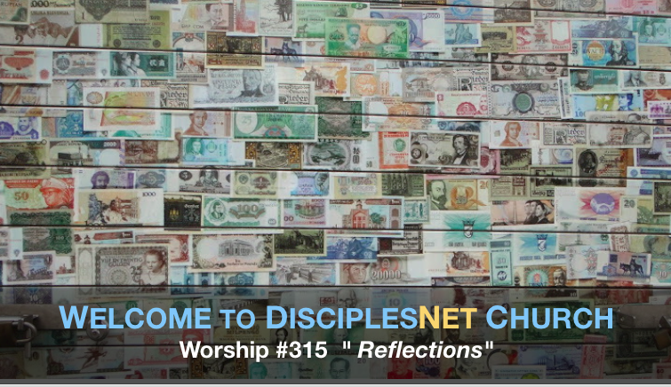 "DisciplesNet Worship #315, ""Reflections"" (Shaw 08 07 2016)"