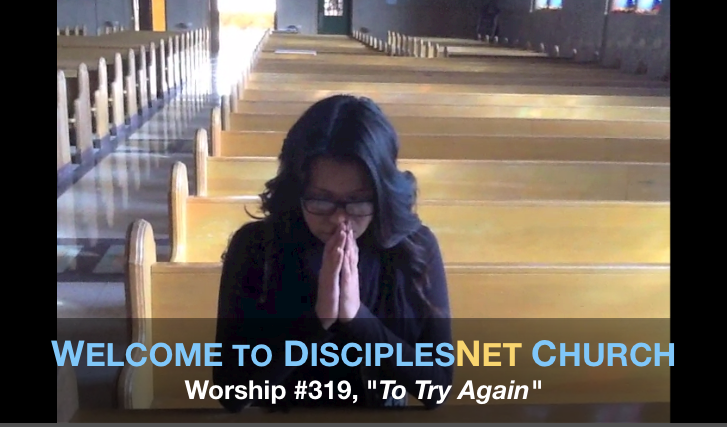 "DisciplesNet Worship #319, ""To Try Again"" (Johnson 09.04.2016)"