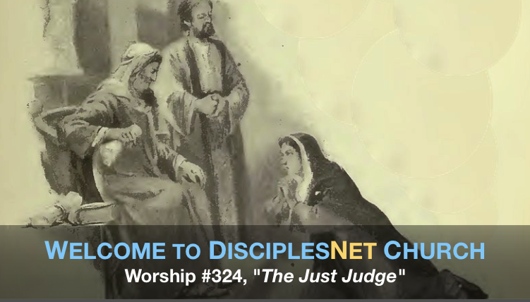 "DisciplesNet Worship #324, ""The Just Judge"" (Smith 10.09.2016)"