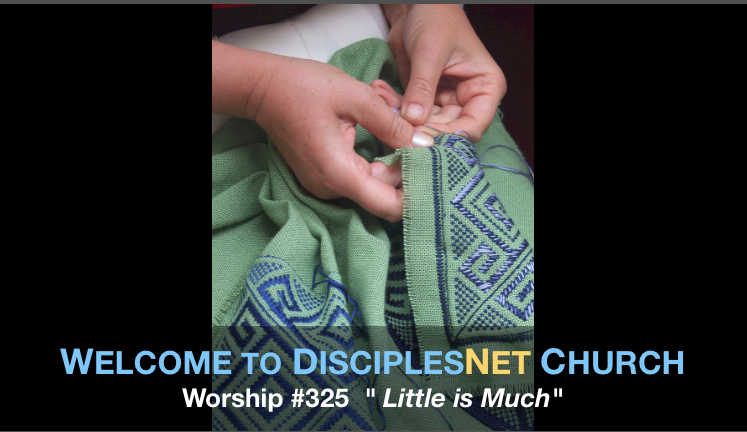 "DisciplesNet Worship #325, ""Little is Much"" (Lewis 10.16.2016)"