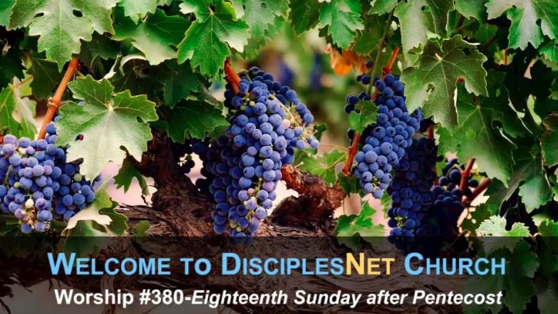 "DisciplesNet Worship #380, ""Grapes and Grace"" (Smith 10.15.2017)"
